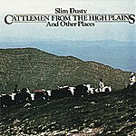 Slim Dusty Cattlemen From The High Plains And Other Places