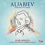 Latvian Philharmonic Chamber Orchestra Aljabjev: Overture In F Minor (Digitally Remastered)