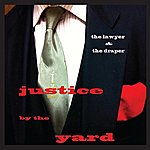 The Lawyer Justice By The Yard (The Hamlet Sessions)