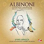 Latvian Philharmonic Chamber Orchestra Albinoni: Adagio From Concerto For Organ & Strings In G Minor (Digitally Remastered)