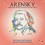 USSR State Symphony Orchestra Arensky: Overture From A Dream On The Volga (Digitally Remastered)
