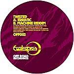 Twisted Erratic / Machine Riddim