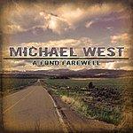 Michael West A Fond Farewell