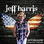 Jeff Harris Band Afterglow (Like I'm Loving You Now) [Acoustic Version]