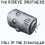 The Ribeye Brothers Call Of The Scrapheap