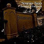 Seraphim Shock Farewell To Fairmount
