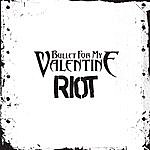 Bullet For My Valentine Riot