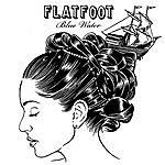 Flatfoot Blue Water
