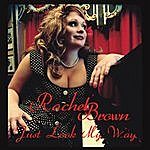 Rachel Brown Just Look My Way