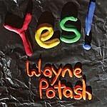 Wayne Potash Yes!