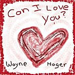 Wayne Hager Can I Love You