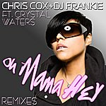Chris Cox Oh Mama Hey Feat. Crystal Waters