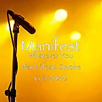 Manifest Whatever You Want (Feat. Smoke G & 2mx2)
