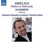 Patrick Gallois Sibelius: Pelleas And Melisande / Desbriere: Sinfonia