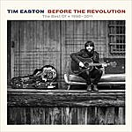 Tim Easton Before The Revolution - The Best Of * 1998 - 2011
