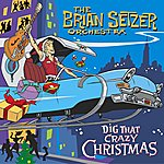 The Brian Setzer Orchestra Dig That Crazy Christmas