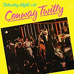 Conway Twitty Saturday Night With Conway Twitty