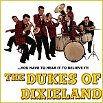 The Dukes Of Dixieland You Have To Hear It To Believe It