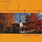 Michael Thompson Thanksgiving - A Classic Thanksgiving: Songs Of Praise