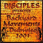 The Disciples Backyard Movements 2001 Dubwise