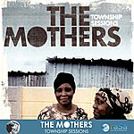 The Mothers Township Sessions