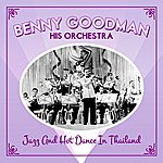 Benny Goodman & His Orchestra Jazz And Hot Dance In Thailand
