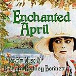 Richard Rodney Bennett Enchanted April - The Film Music Of Richard Rodney Bennett