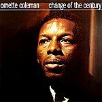 Ornette Coleman Change Of The Century