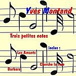 Yves Montand Trois Petites Notes