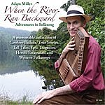 Adam Miller When The River Ran Backward: Adventures In Folksong
