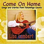Lisa Lambert Come On Home (Songs And Stories From Tishomingo County)