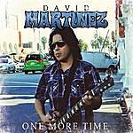 David Martinez One More Time