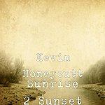 Kevin Honeycutt Sunrise 2 Sunset