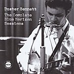 Duster Bennett The Complete Blue Horizon Sessions