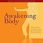 Will Johnson Awakening The Body