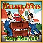 Brian Holland Two Man Job