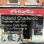Roland Chadwick Rococo Café Suite: V. To A Princess In Greasepaint