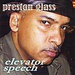 Preston Glass Elevator Speech