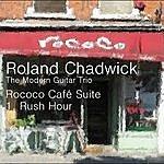 Roland Chadwick Rococo Café Suite: I. Rush Hour