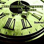 Bookman The Moment Between The Tick And The Tock