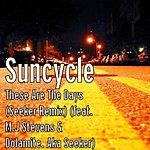 Suncycle 'these Are The Days' (Seeker Remix) [Feat. Mj Stevens & Dolamite]