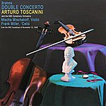 Arturo Toscanini Brahms Concerto For Violin & Cello