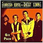 Christian Serpas & Ghost Town Six Pack (Plus Bonus Track)