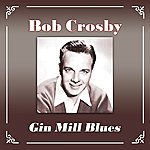Bob Crosby Gin Mill Blues