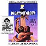 Lee Holdridge 16 Days Of Glory-The Spirit Of The Olympics: Original Soundtrack Recordng