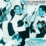 Guy Lombardo & His Royal Canadians On The Air