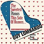 Guy Lombardo & His Royal Canadians The Sweetest Pianos This Side Of Heaven