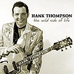 Hank Thompson The Wild Side Of Life