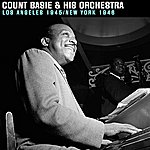 Count Basie & His Orchestra Los Angeles 1945 / New York 1946