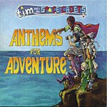 Tim Anthems For Adventure